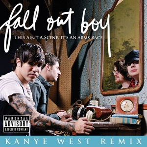 Fall Out Boy - This Ain't a Scene, It's an Arms Race (Kanye West Remix) [feat. Kanye West]