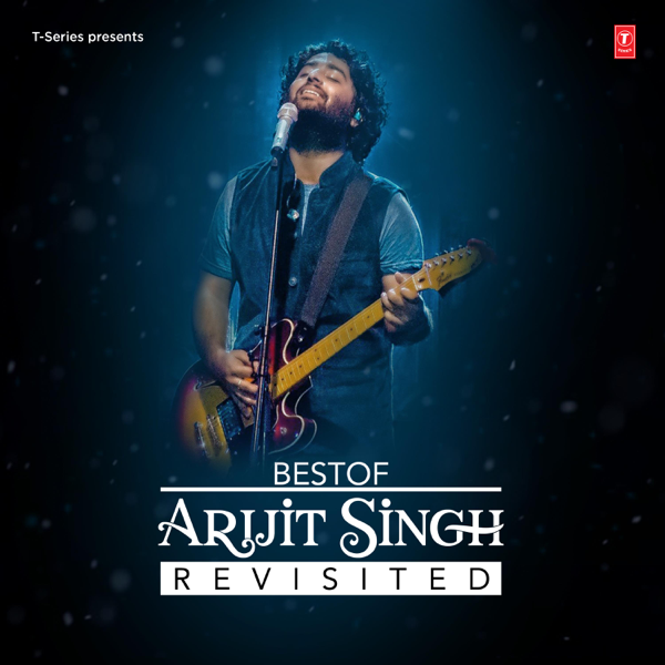Best Of Arijit Singh Revisited By Arijit Singh On Apple Music