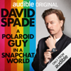 David Spade - A Polaroid Guy in a Snapchat World (Unabridged)  artwork