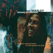 Dreams of Freedom: Ambient Translations of Bob Marley in Dub - Bob Marley - Bob Marley