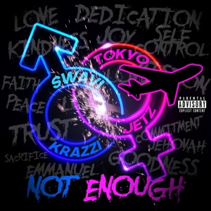 Not Enough (feat. Tokyo Jetz) - Single Mp3 Download