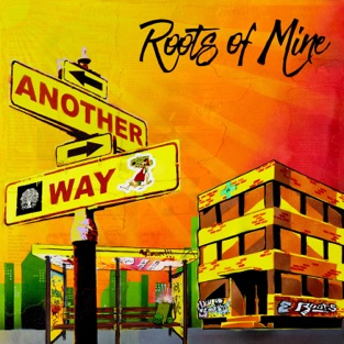 Another Way – Roots of Mine