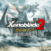 Xenoblade Chronicles 2 Kingdom of Torna (Original Soundtrack)