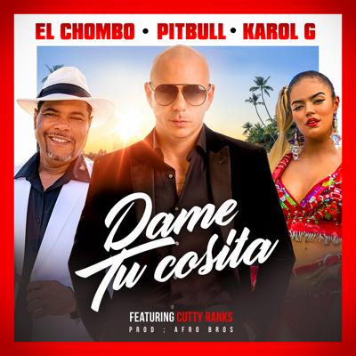 Dame Tu Cosita (feat. Cutty Ranks) [Radio Version] - Pitbull, El Chombo & Karol G song