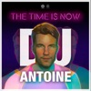 The Time Is Now, DJ Antoine