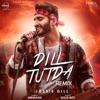 Dill Tutda Remix Single