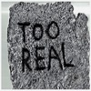 Too Real - Single