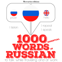 1000 essential words in Russian: I Listen. I Repeat. I Speak.