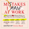 Jessica Bacal - Mistakes I Made at Work: 25 Influential Women Reflect on What They Got Out of Getting It Wrong artwork