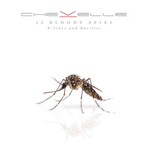 12 Bloody Spies: B-sides and Rarities - Chevelle