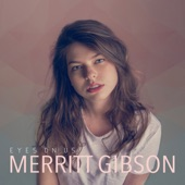 Merritt Gibson - When You Were Mine