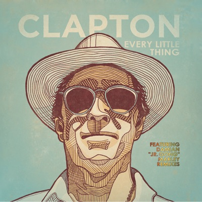 Every Little Thing (Remixes) - EP - Eric Clapton