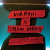 Normani X Calvin Harris... - Checklist