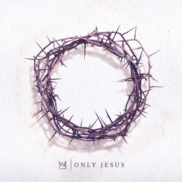 Casting Crowns - Only Jesus album wiki, reviews
