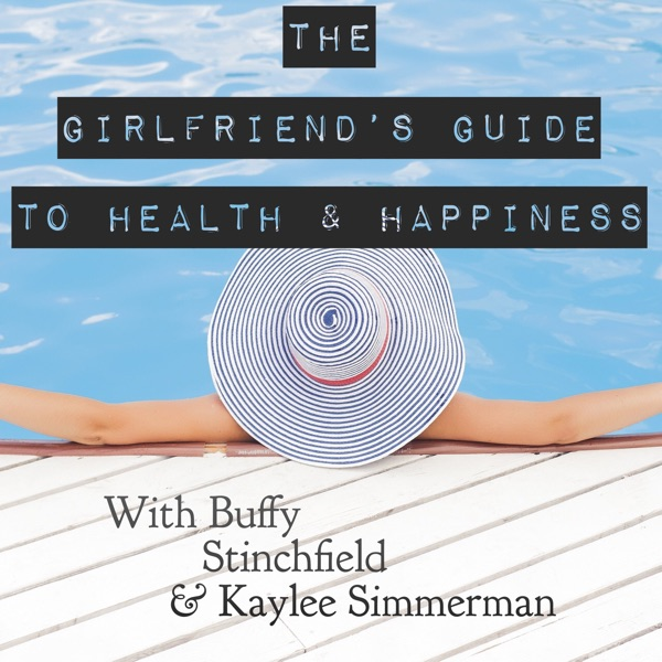 The Girlfriend's Guide to Health and Happiness