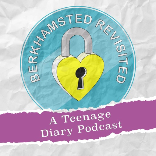 Cover image of Berkhamsted Revisited: A Teenage Diary Podcast