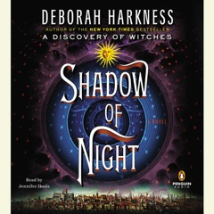 Shadow of Night: A Novel (Unabridged)