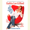 Kathie Lee Gifford - Just When I Thought I'd Dropped My Last Egg: Life and Other Calamities (Unabridged)  artwork