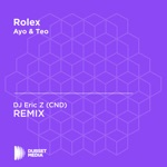 Rolex (DJ Eric Z (CND) Unofficial Remix) [Ayo & Teo] - Single