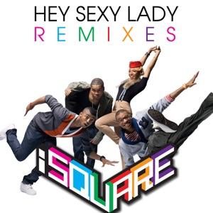 Hey Sexy Lady Remixes