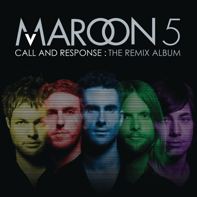 Call and Response: The Remix Album - Maroon 5