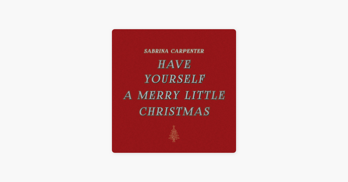 have yourself a merry little christmas single by sabrina carpenter on apple music