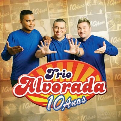 Trio Alvorada 10 Anos - Trio Alvorada