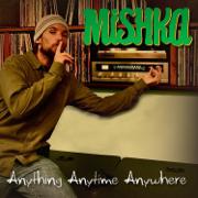 Anything Anytime Anywhere - EP - Mishka - Mishka