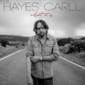 Hayes Carll - If I May Be So Bold
