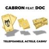 Telefoanele, Actele, Cashu' (feat. DOC) - Single, Cabron