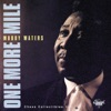 One More Mile: Chess Collectibles, Vol. 1, Muddy Waters