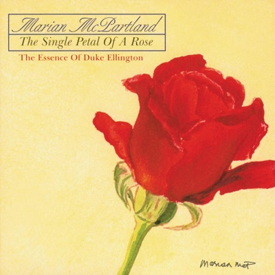 The Single Petal of a Rose: The Essence of Duke Ellington (Live) - Marian McPartland