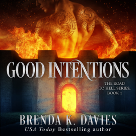 Good Intentions: The Road to Hell Series, Book 1 (Unabridged) audiobook
