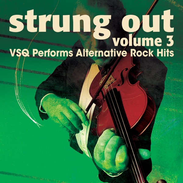 Vitamin String Quartet - Strung Out, Vol. 3: VSQ Performs Alternative Hits album wiki, reviews