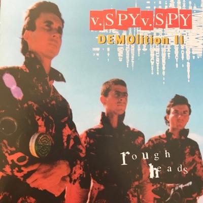 DEMOlition 2 - Rough Heads - V.Spy V.Spy