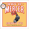 Greatest Fits: The Best of How Big'a Boy Are Ya? - Roy D. Mercer