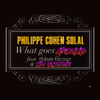 What Goes Around (feat. Adam Glover, Tim Gustave & Chassol) - Philippe Cohen Solal