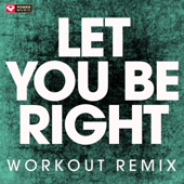 Let You Be Right (Extended Workout Remix)-Power Music Workout
