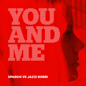 You and Me (Spargo Vs Jazzi Bobbi) [Remix]