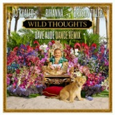 Wild Thoughts (Dave Audé Dance Remix) [feat. Rihanna & Bryson Tiller] - Single