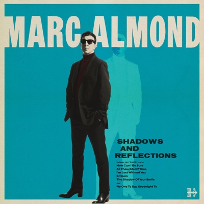 Shadows and Reflections - Marc Almond