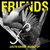 Friends - Justin Bieber & BloodPop® mp3