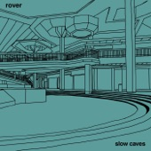 Slow Caves - Rover