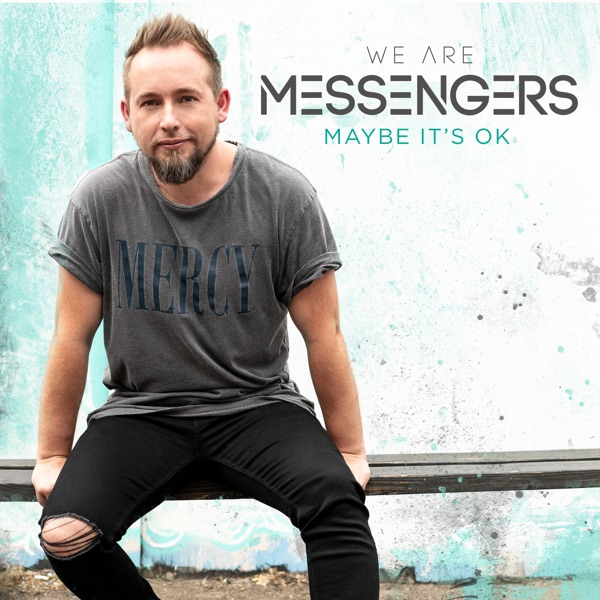 We Are Messengers - Maybe Its Ok