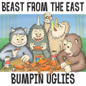 Beast From The East-Bumpin Uglies