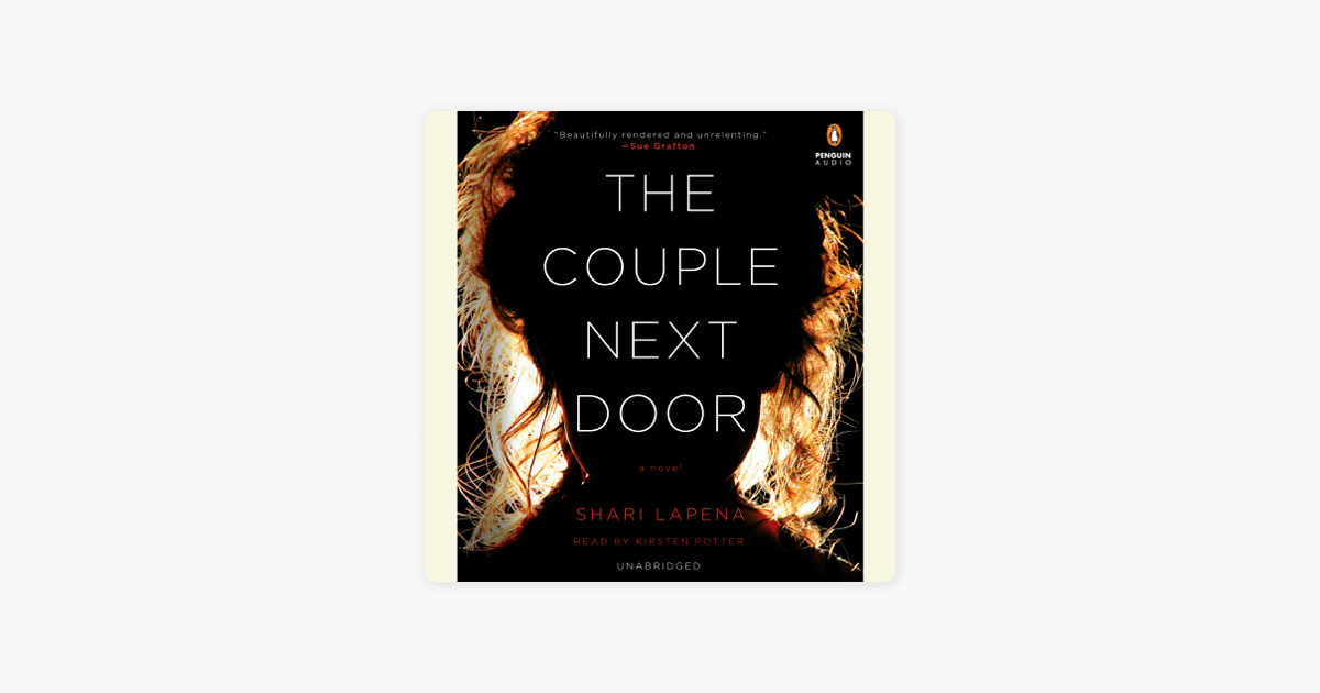 The Couple Next Door: A Novel (Unabridged) - Shari Lapena