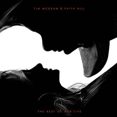 The Rest of Our Life - Tim McGraw & Faith Hill album