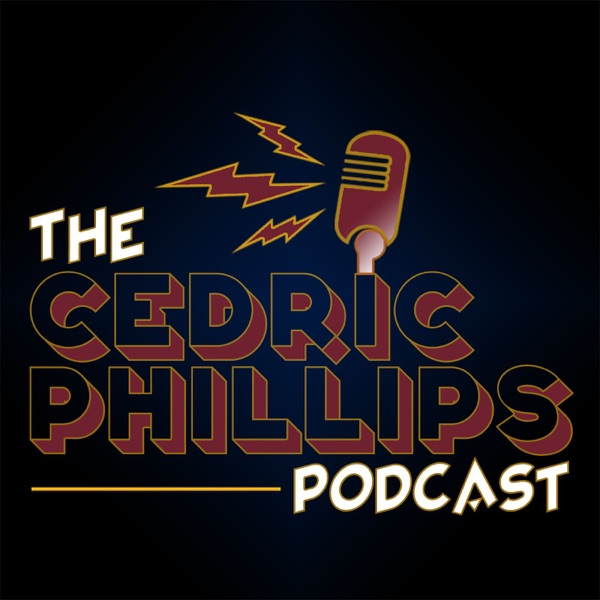 The Cedric Phillips Podcast