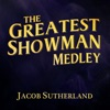 The Greatest Showman Medley: Come Alive / This Is Me / From Now On - Single, Jacob Sutherland