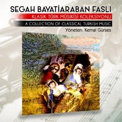 Segah Bayatiaraban Faslı Klasik Türk Mûsıkisi Koleksiyonu